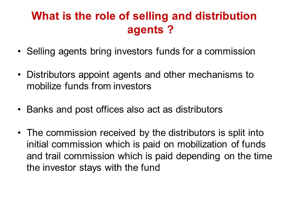 What is the role of selling and distribution agents