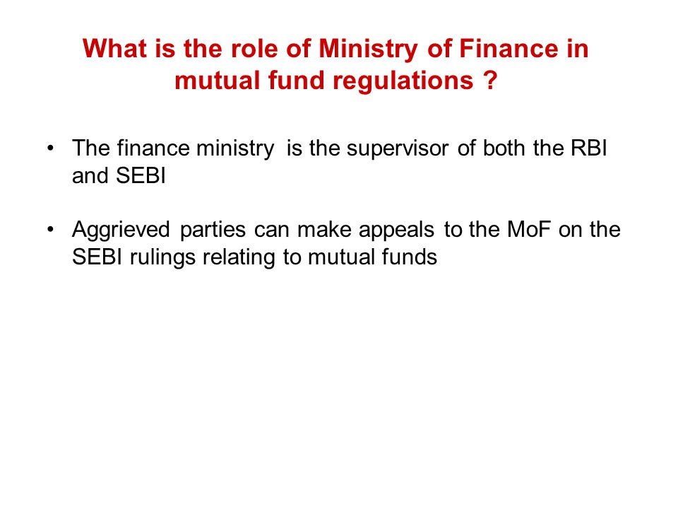 What is the role of Ministry of Finance in mutual fund regulations