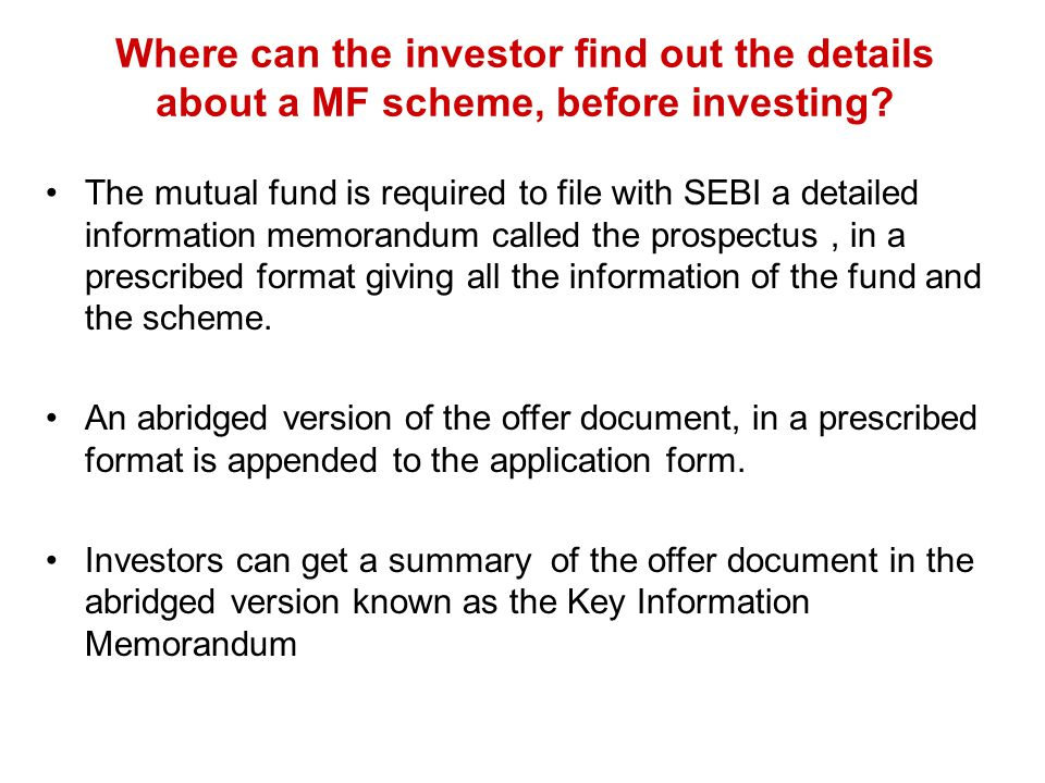 Where can the investor find out the details about a MF scheme, before investing