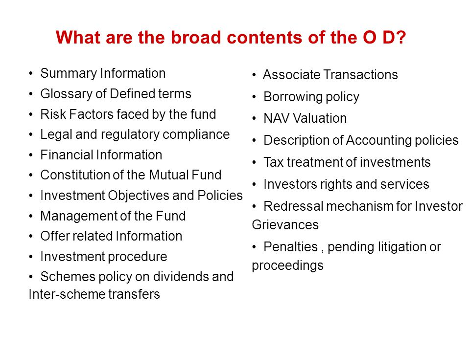 What are the broad contents of the O D