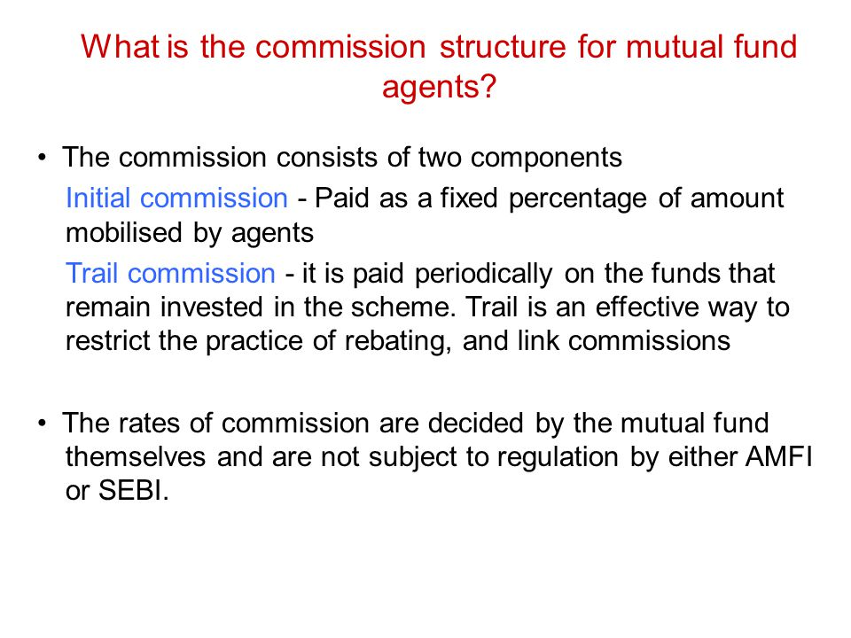 What is the commission structure for mutual fund agents