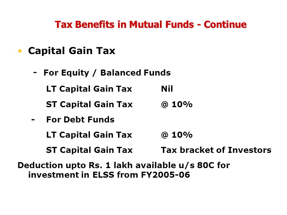 Tax Benefits in Mutual Funds - Continue