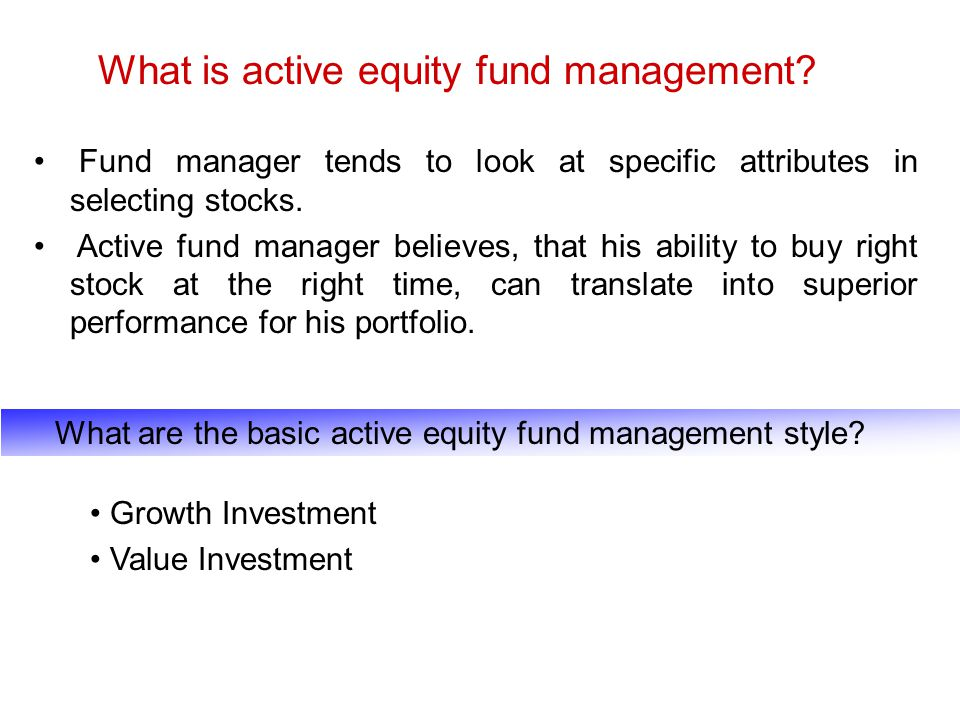 What are the basic active equity fund management style