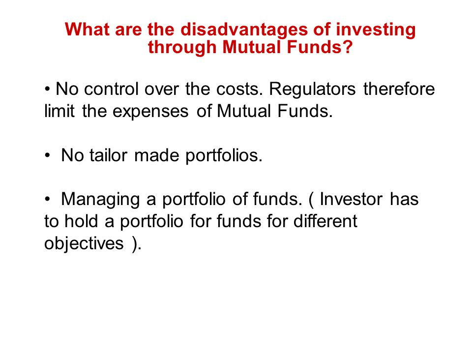 What are the disadvantages of investing through Mutual Funds