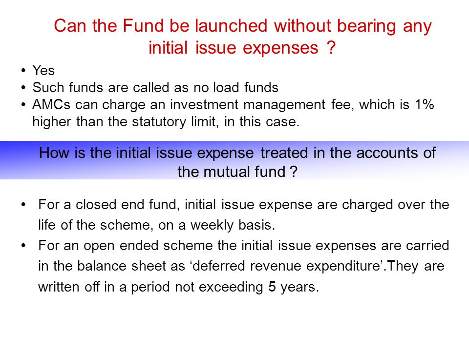 Can the Fund be launched without bearing any initial issue expenses