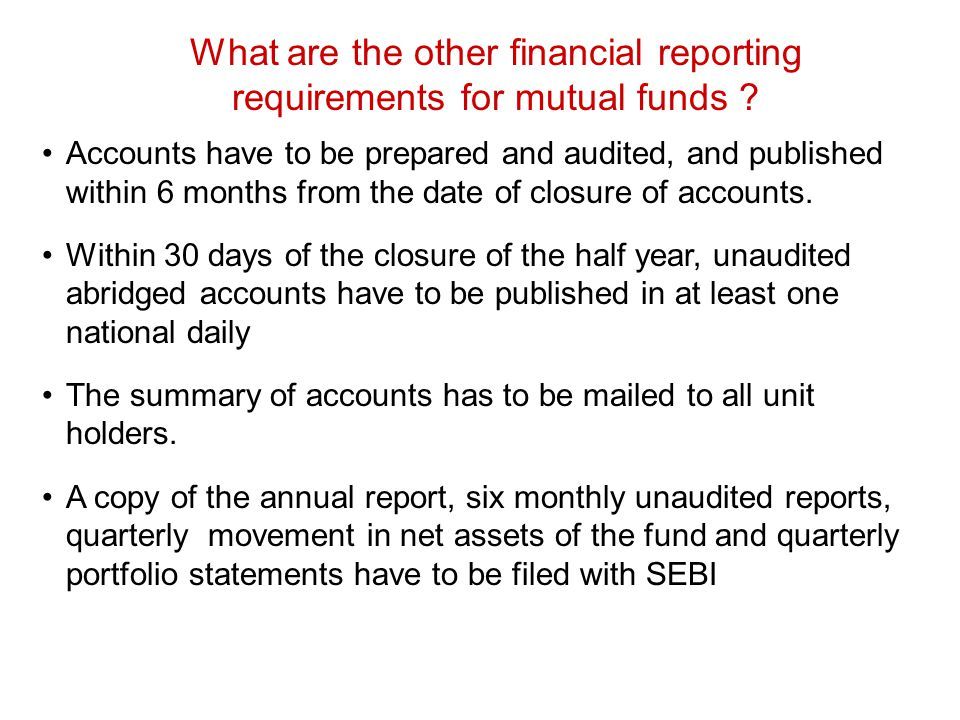 What are the other financial reporting requirements for mutual funds