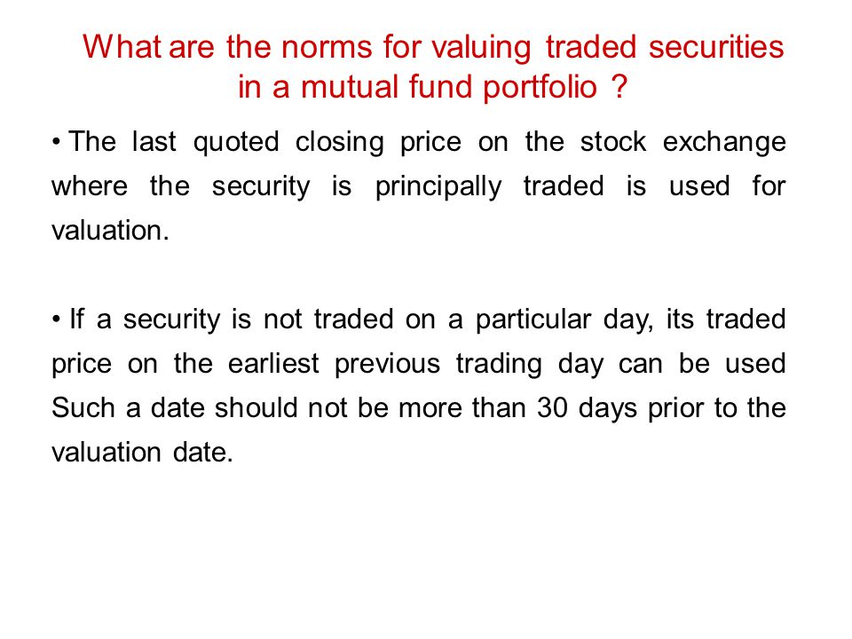 What are the norms for valuing traded securities in a mutual fund portfolio
