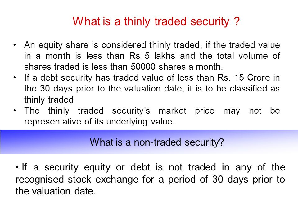 What is a thinly traded security