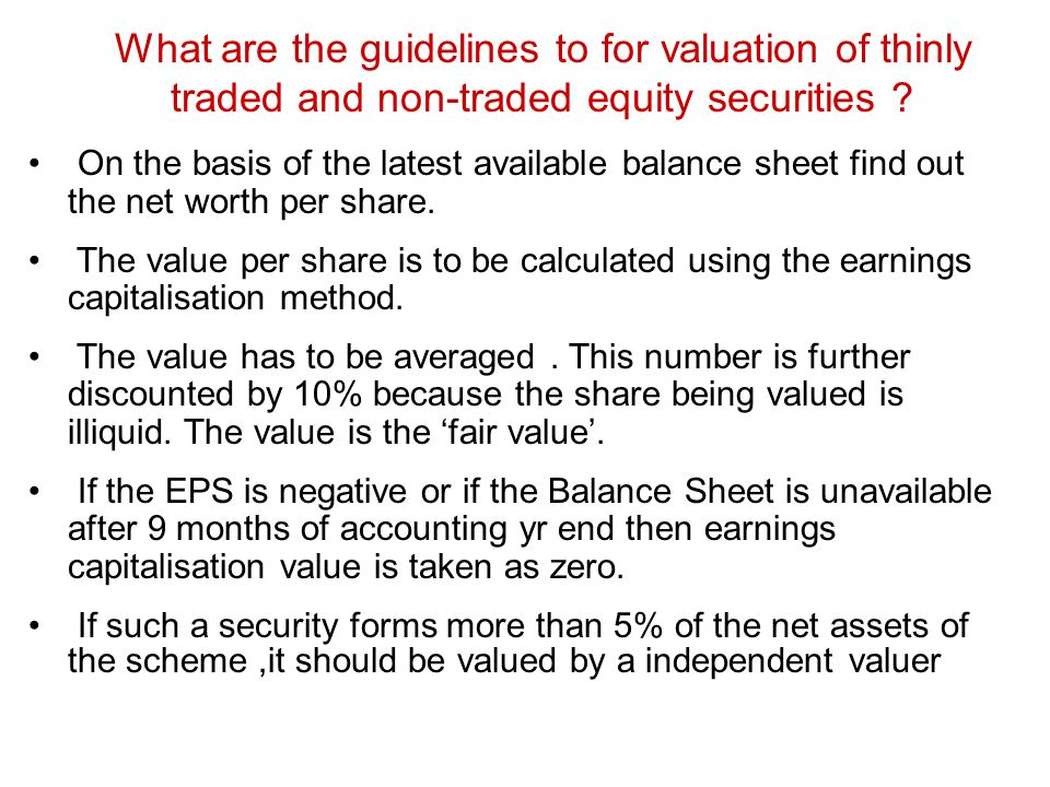 What are the guidelines to for valuation of thinly traded and non-traded equity securities