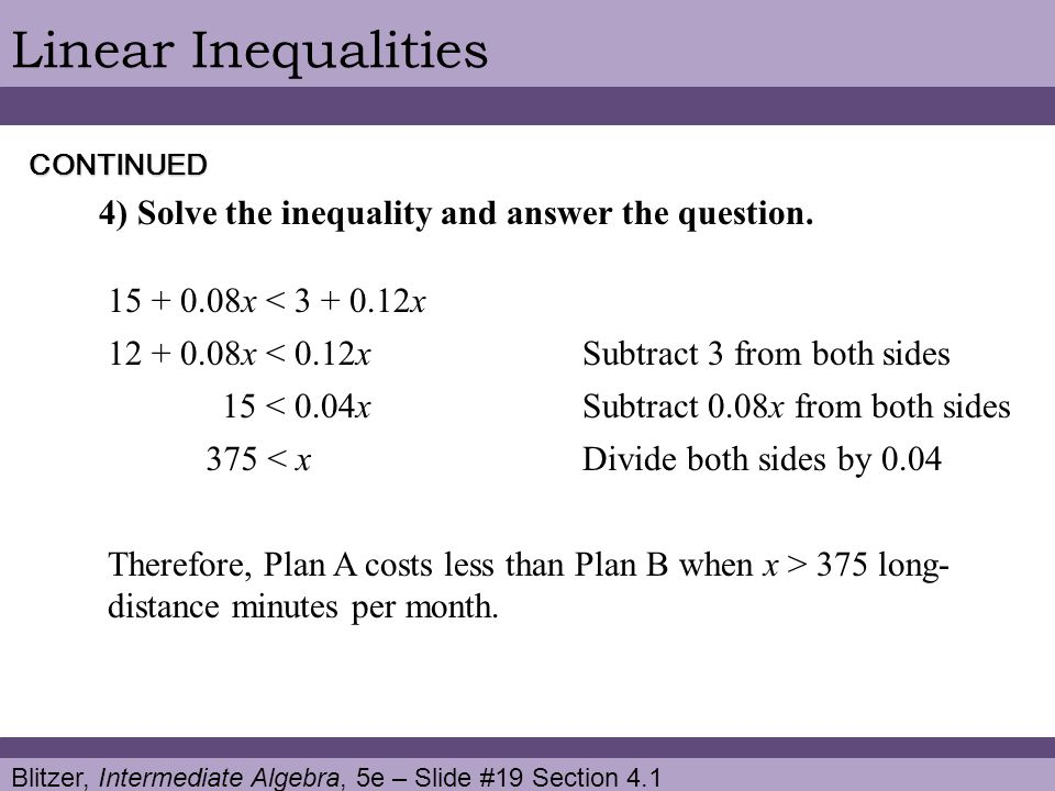 Linear Inequalities 4) Solve the inequality and answer the question.