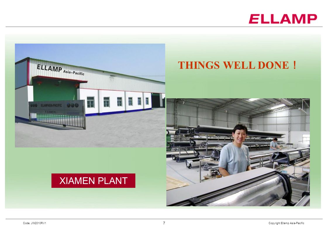 THINGS WELL DONE! XIAMEN PLANT