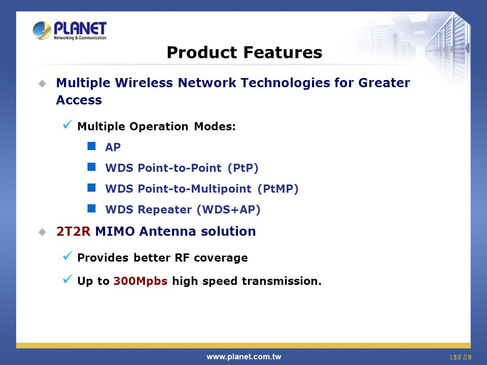 Product Features Multiple Wireless Network Technologies for Greater Access. Multiple Operation Modes: