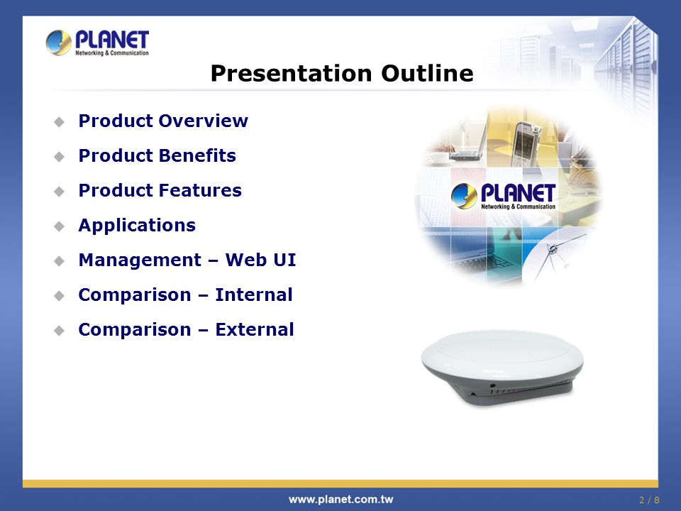 Presentation Outline Product Overview Product Benefits