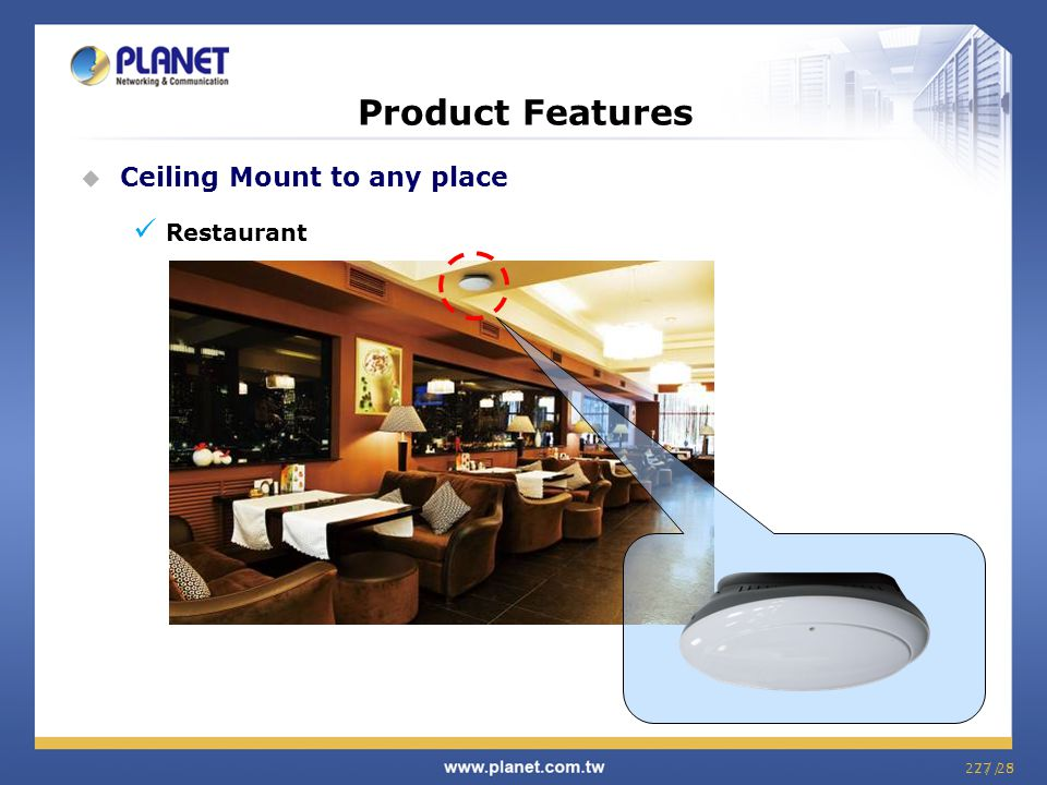 Product Features Ceiling Mount to any place Restaurant 27 / 25 27