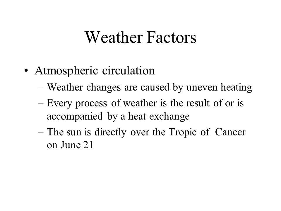 Weather Factors Atmospheric circulation