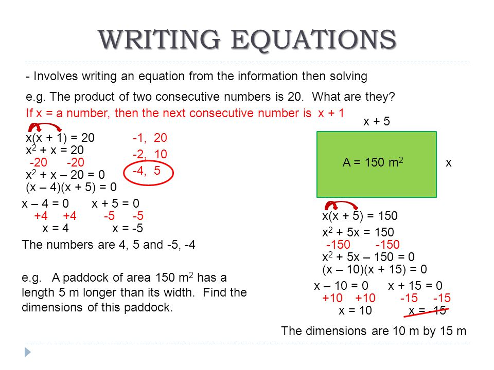 WRITING EQUATIONS - Involves writing an equation from the information then solving.