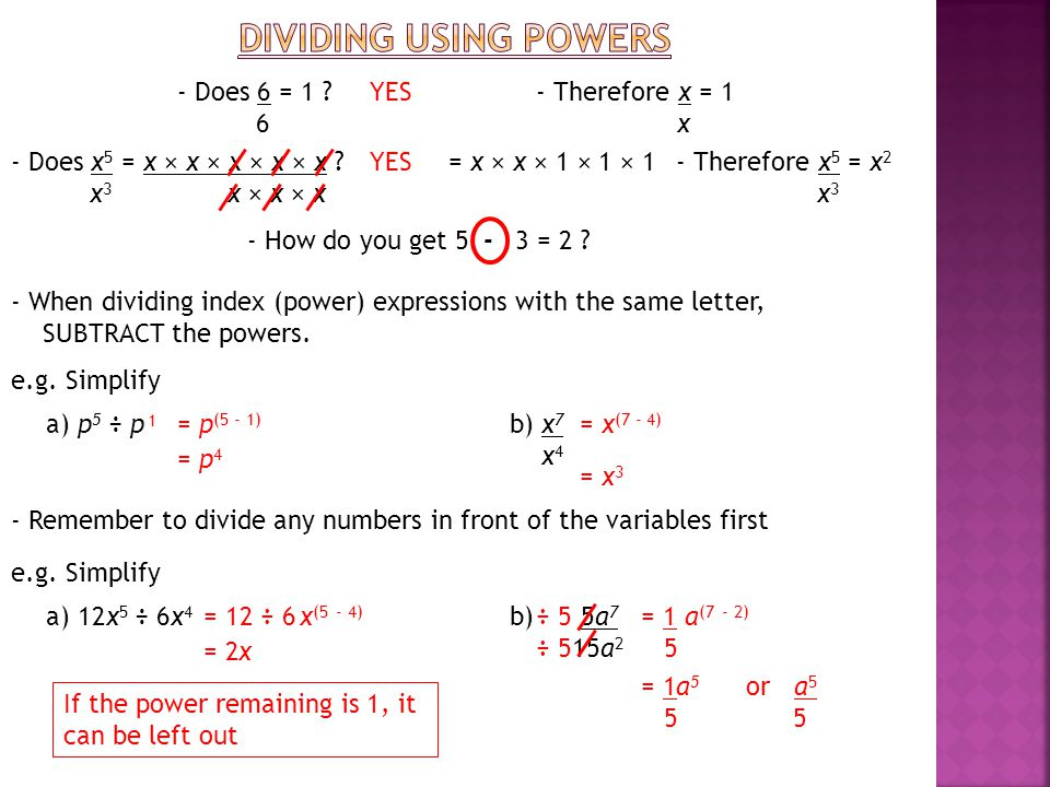 dividing using POwers - Does 6 = 1 6 YES - Therefore x = 1 x