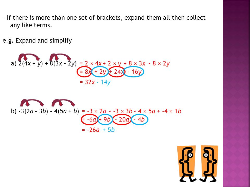 - If there is more than one set of brackets, expand them all then collect any like terms.
