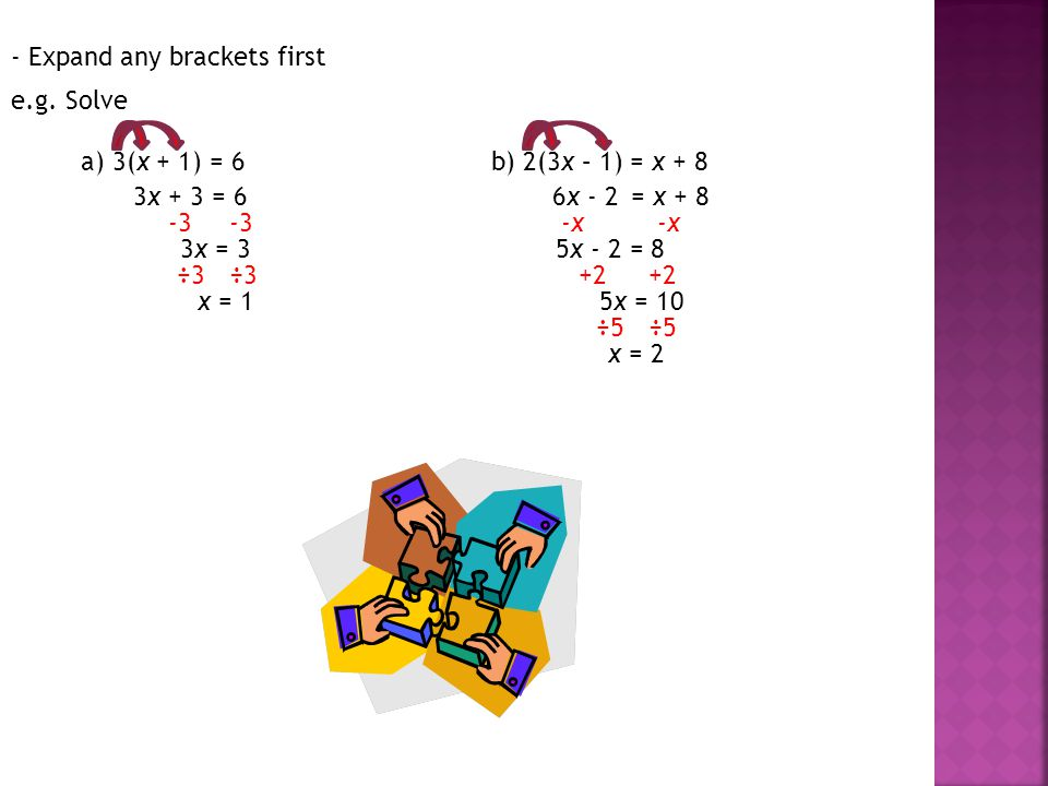 - Expand any brackets first