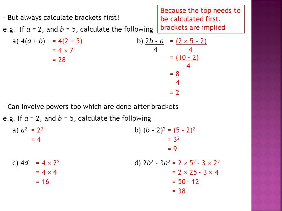 Because the top needs to be calculated first, brackets are implied