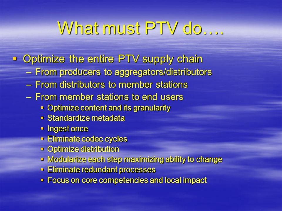 What must PTV do…. Optimize the entire PTV supply chain