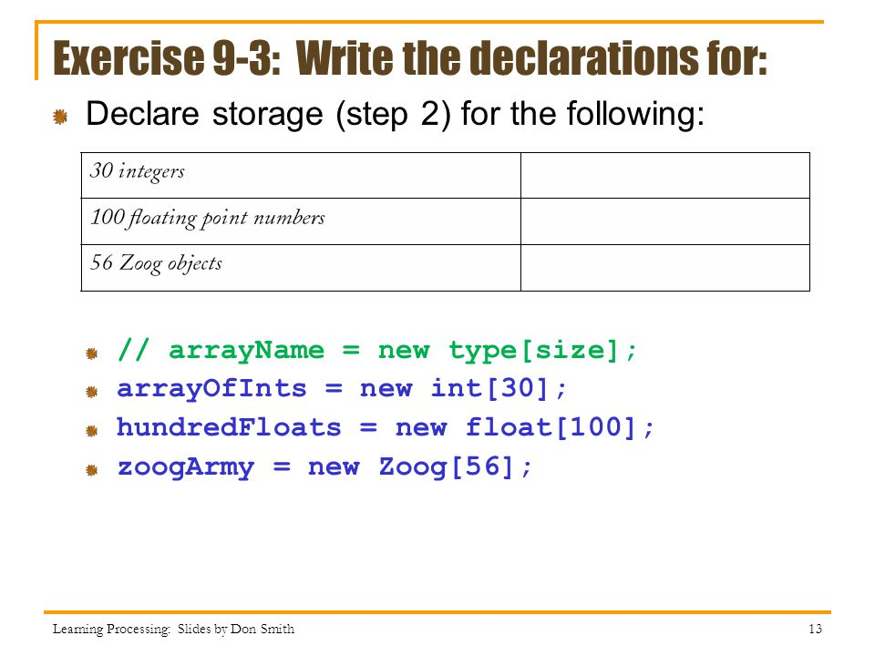 Exercise 9-3: Write the declarations for: