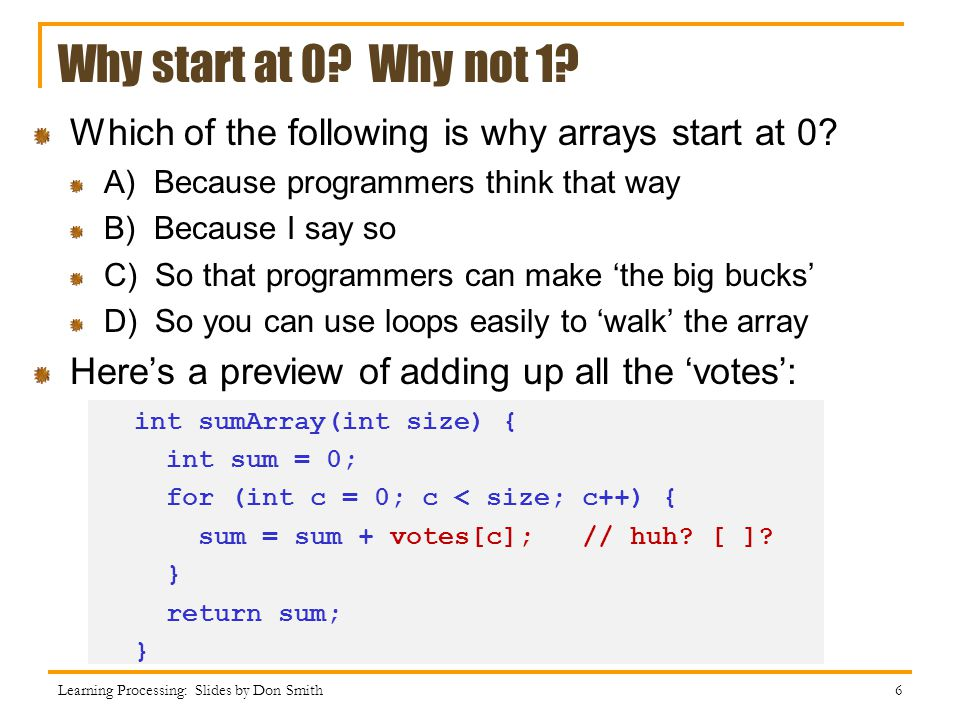 Why start at 0 Why not 1 Which of the following is why arrays start at 0 A) Because programmers think that way.