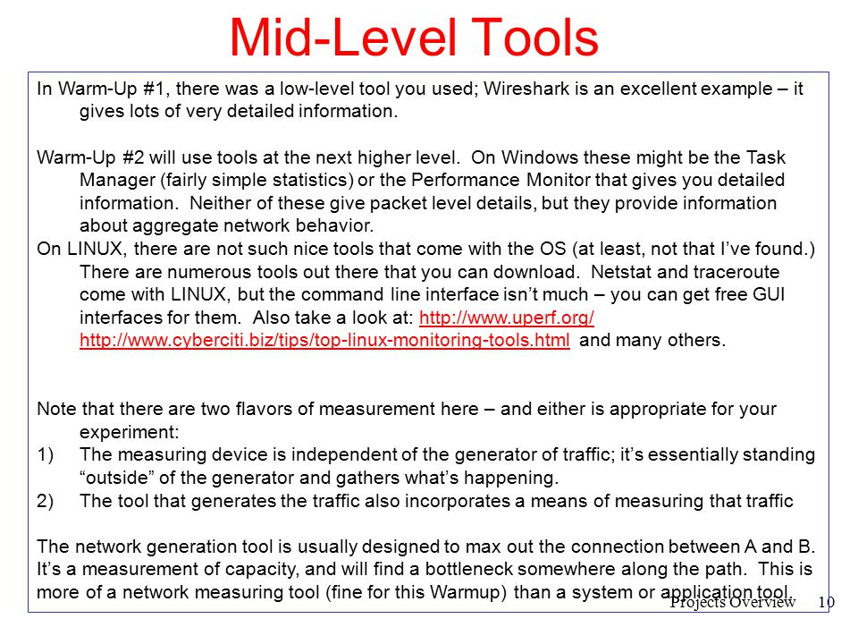 Mid-Level Tools In Warm-Up #1, there was a low-level tool you used; Wireshark is an excellent example – it gives lots of very detailed information.