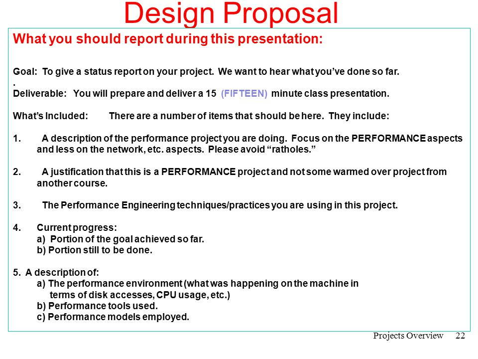 Design Proposal What you should report during this presentation: