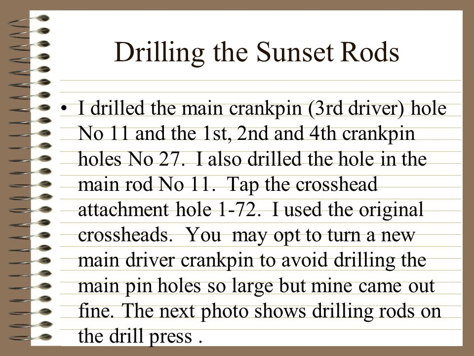 Drilling the Sunset Rods