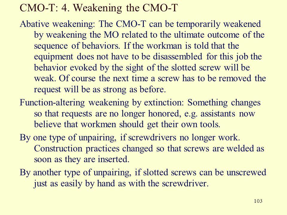 CMO-T: 4. Weakening the CMO-T