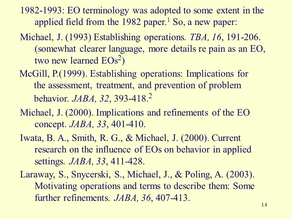 1982-1993: EO terminology was adopted to some extent in the applied field from the 1982 paper.1 So, a new paper: