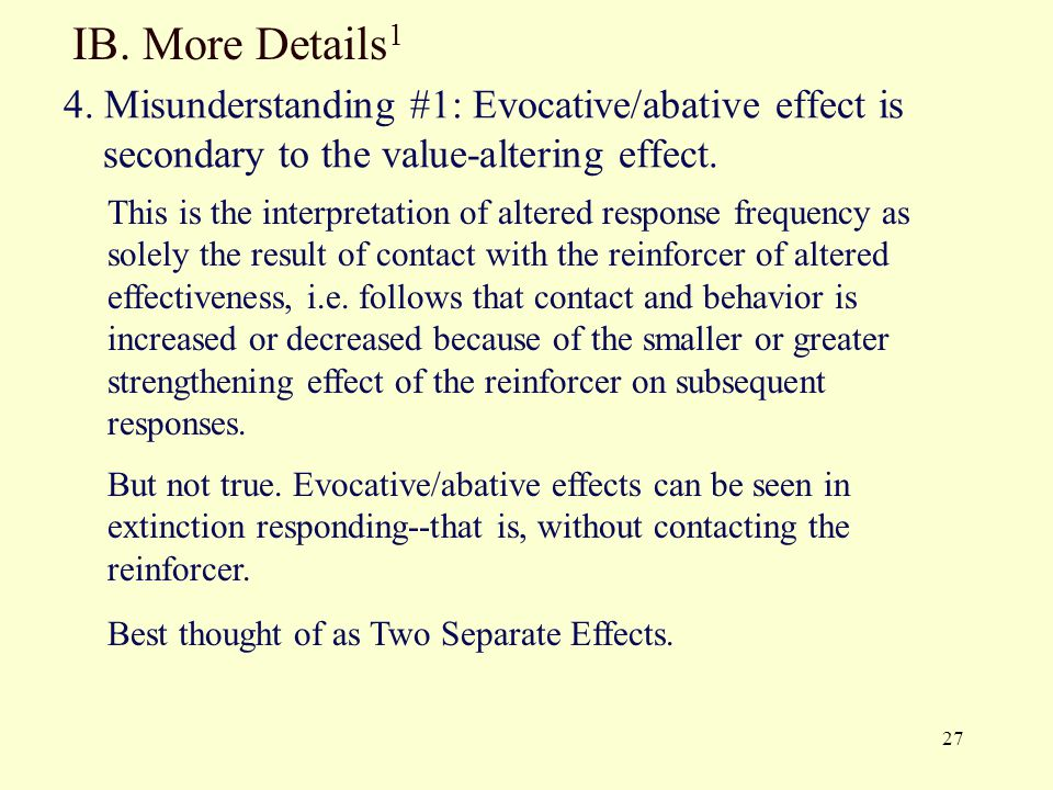 IB. More Details1 4. Misunderstanding #1: Evocative/abative effect is secondary to the value-altering effect.