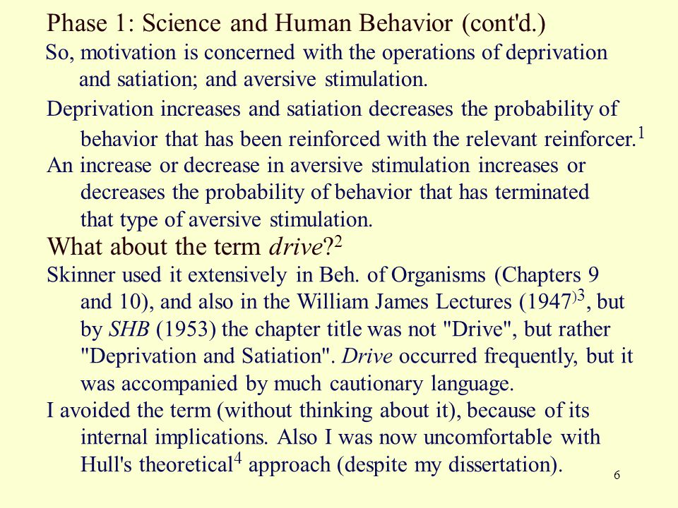 Phase 1: Science and Human Behavior (cont d.)
