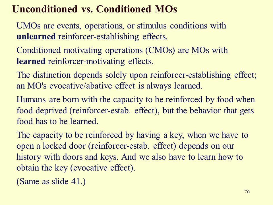 Unconditioned vs. Conditioned MOs