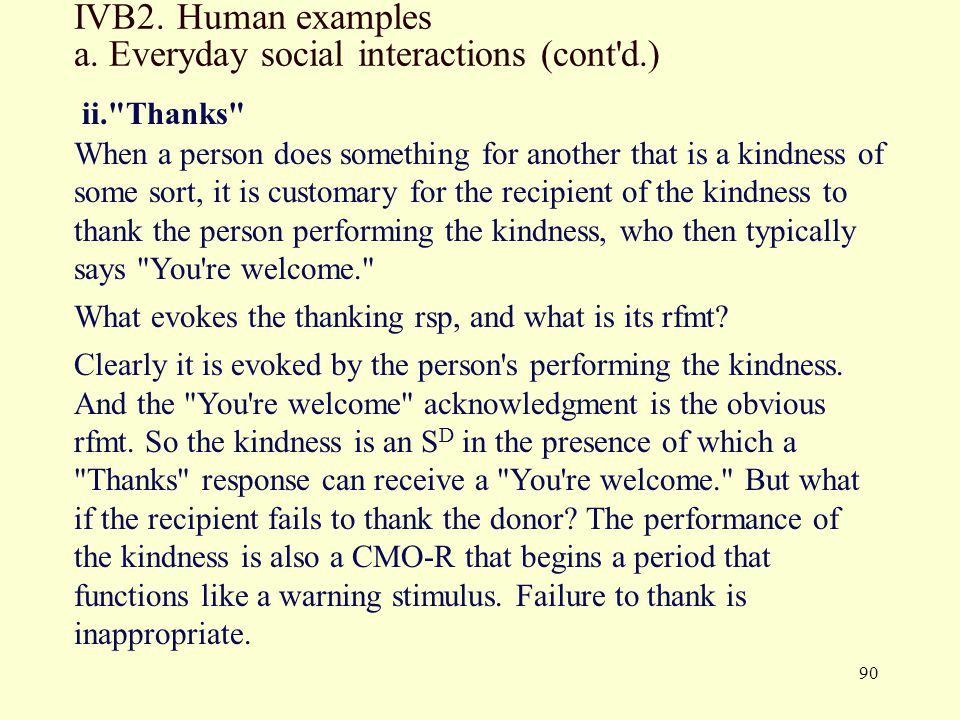 IVB2. Human examples a. Everyday social interactions (cont d.)