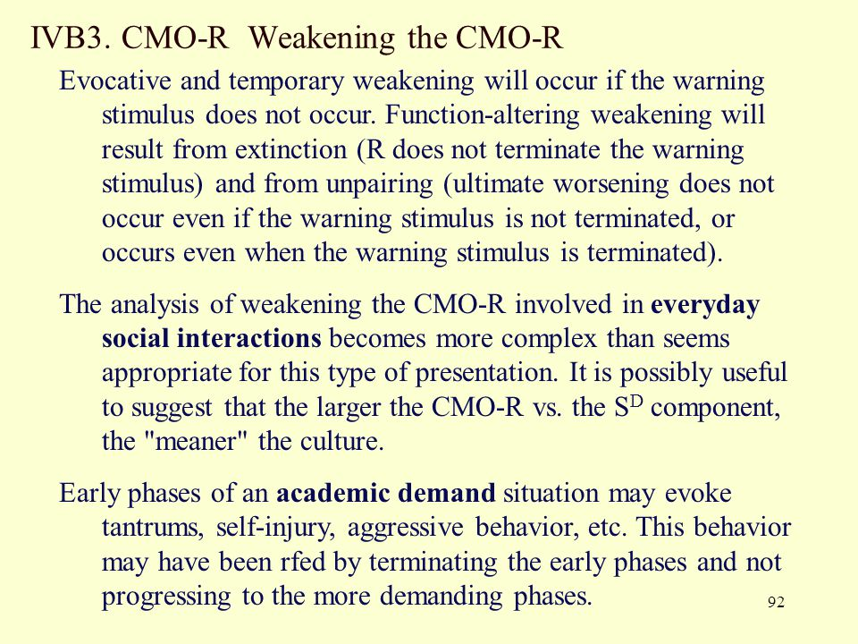 IVB3. CMO-R Weakening the CMO-R