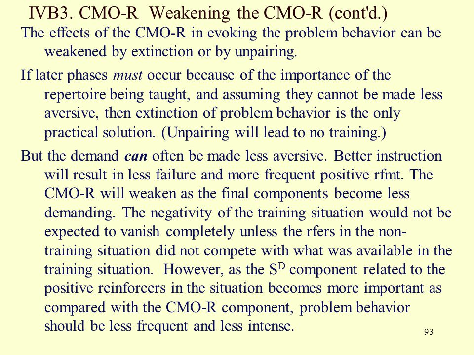 IVB3. CMO-R Weakening the CMO-R (cont d.)
