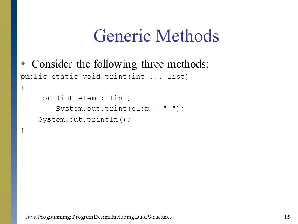 Generic Methods Consider the following three methods: