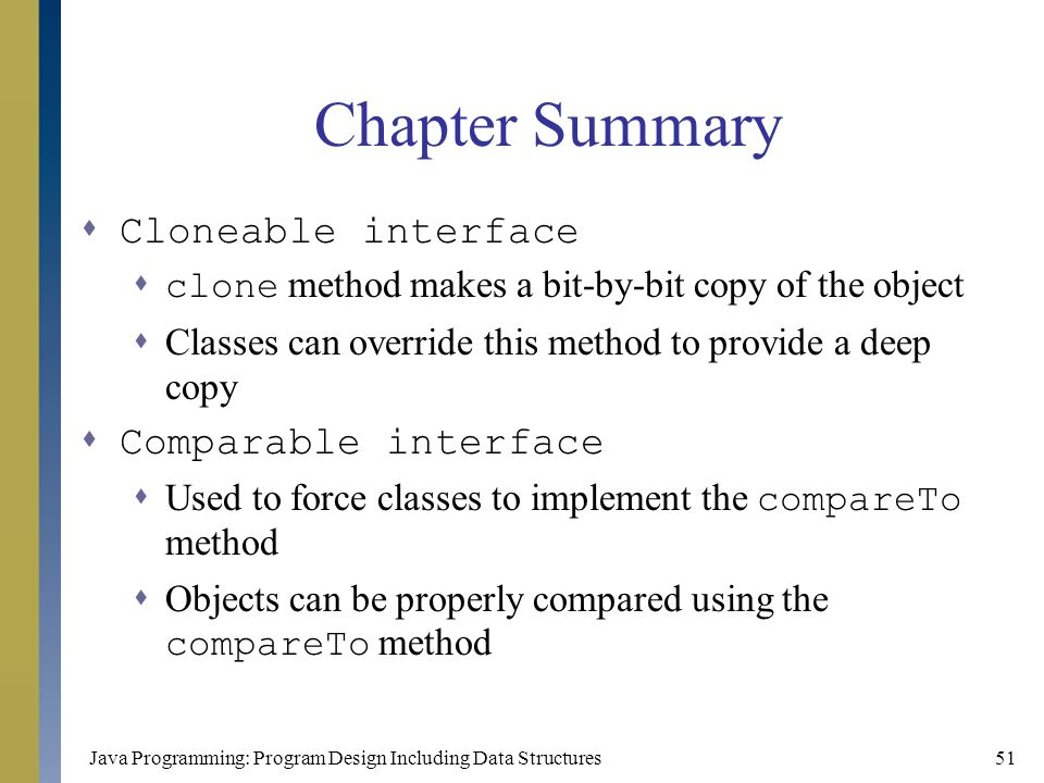 Chapter Summary Cloneable interface Comparable interface