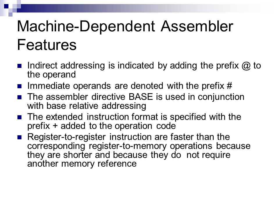 Machine-Dependent Assembler Features