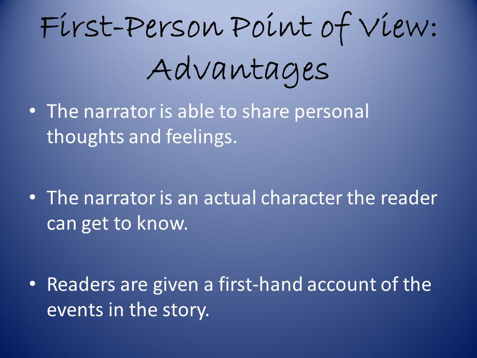 First-Person Point of View: Advantages