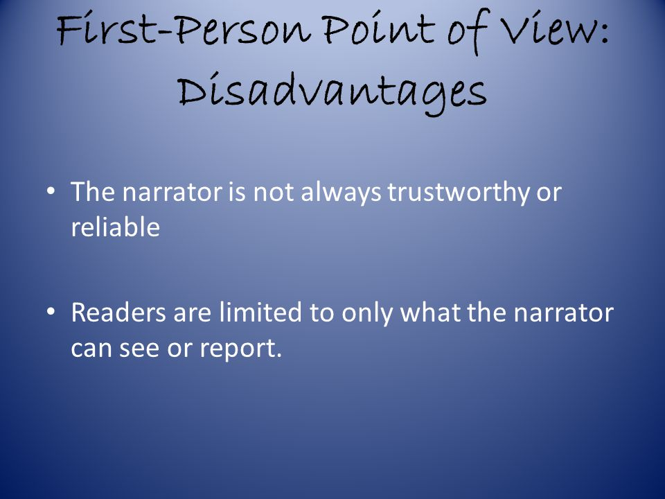 First-Person Point of View: Disadvantages