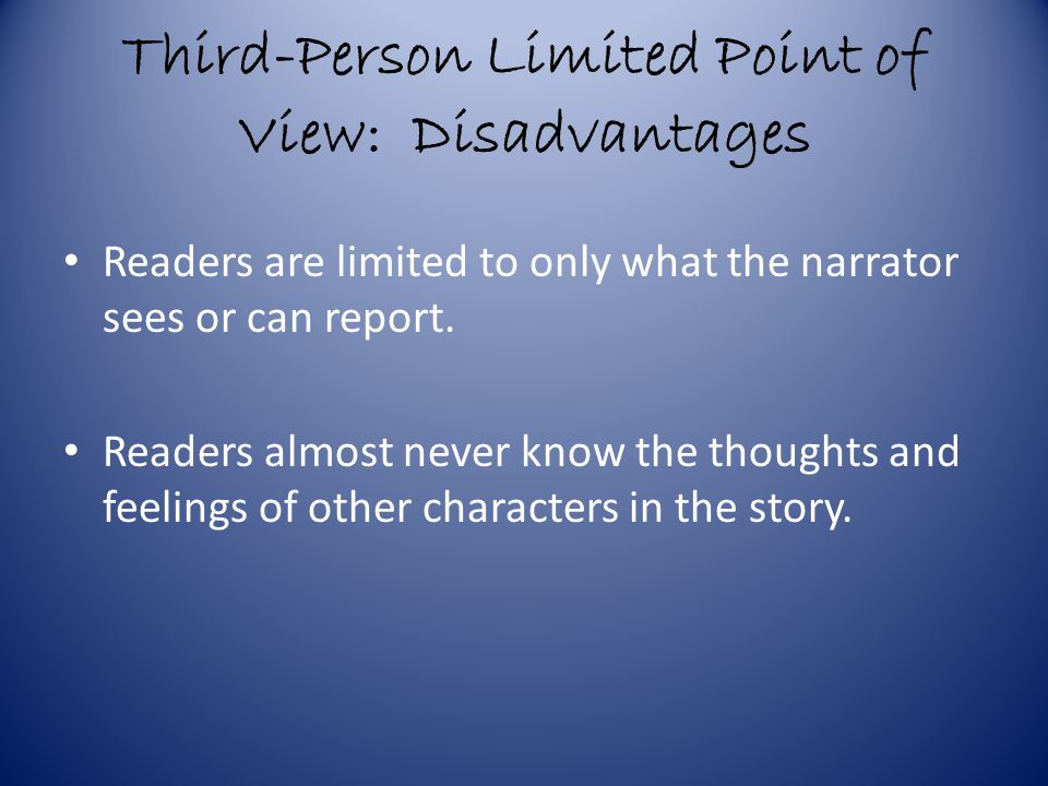 Third-Person Limited Point of View: Disadvantages