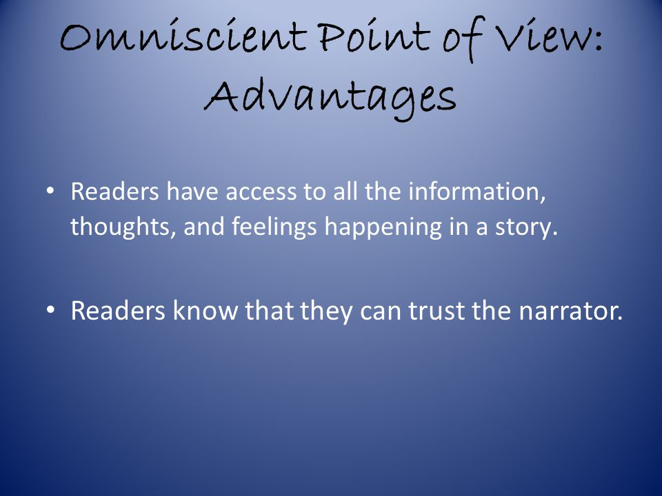 Omniscient Point of View: Advantages