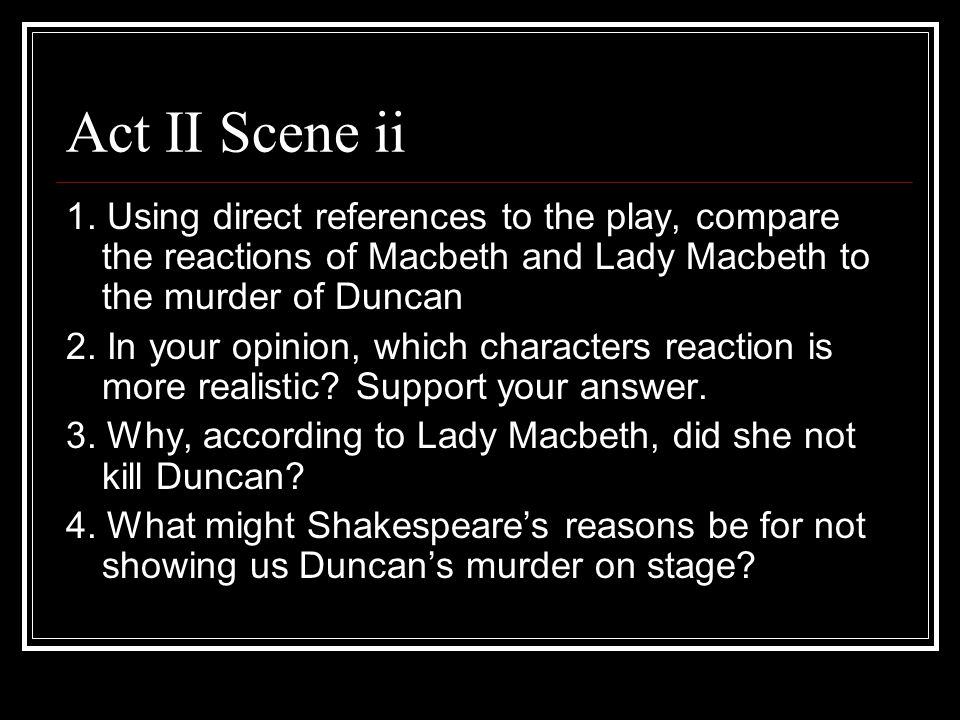 how the audiences perception of macbeth change during act one Shakespeare's supernatural elements within the audience changes, dramatically, during play act 1 scene 3, banquo and macbeth first meet the witches.