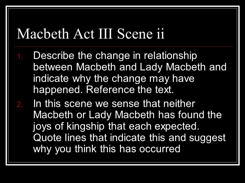 macbeth study guide act Act 3 scene 1 cite the lines for macbeth's soliloquy using proper citation format in this soliloquy, macbeth reveals something about the witches' prophecy.