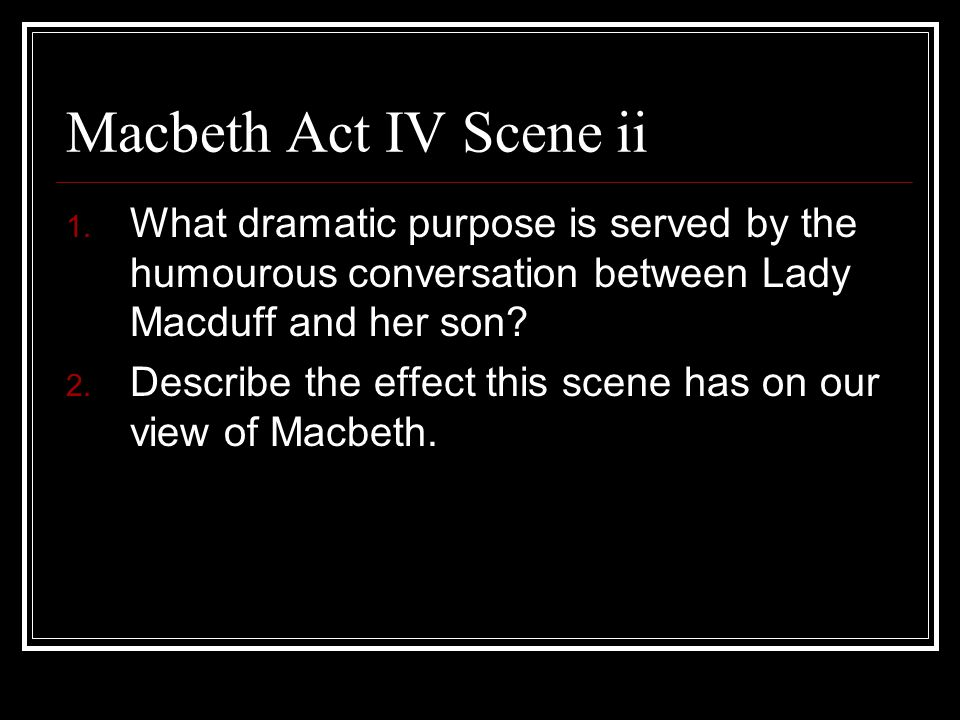 analysis of the conversation between malcolm and macduff in act iv scene iii of the play macbeth by  Evidence for nearly every aspect of each act and scene of the play of macbeth • analysis of the the conversation between malcolm and macduff.