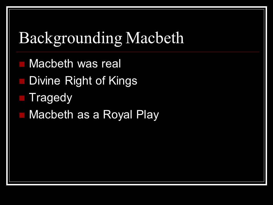 Backgrounding Macbeth