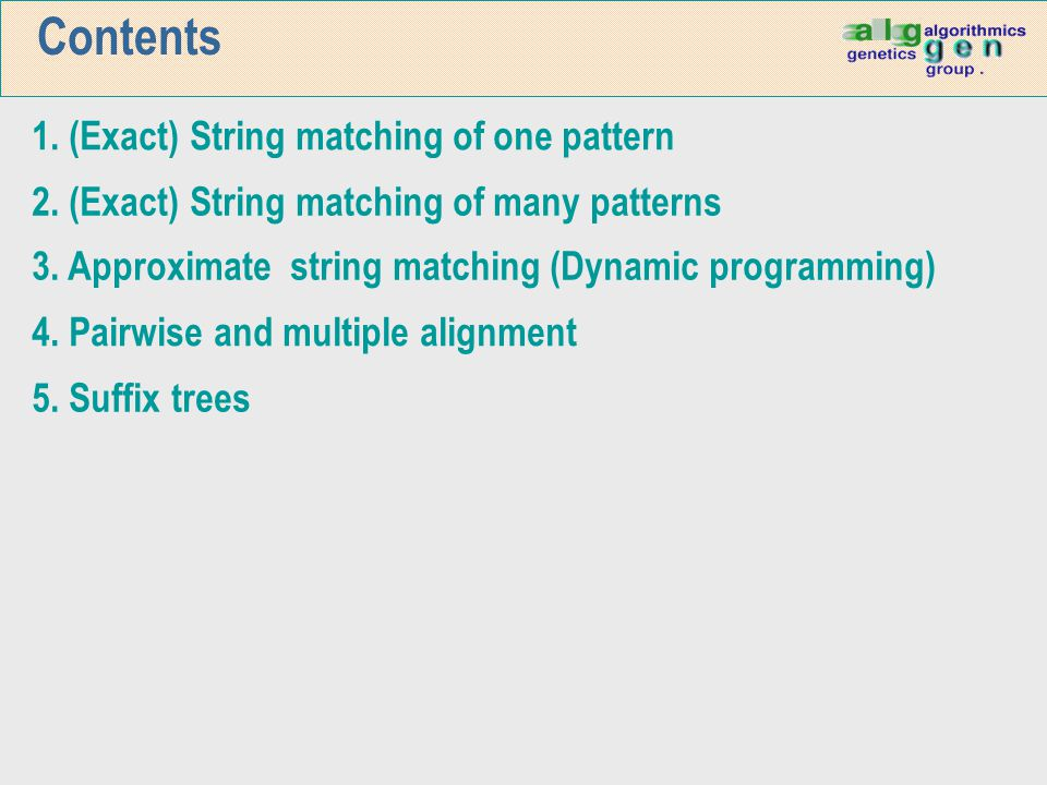 Contents 1. (Exact) String matching of one pattern